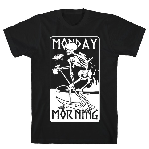 Monday Morning Death Mens T-Shirt