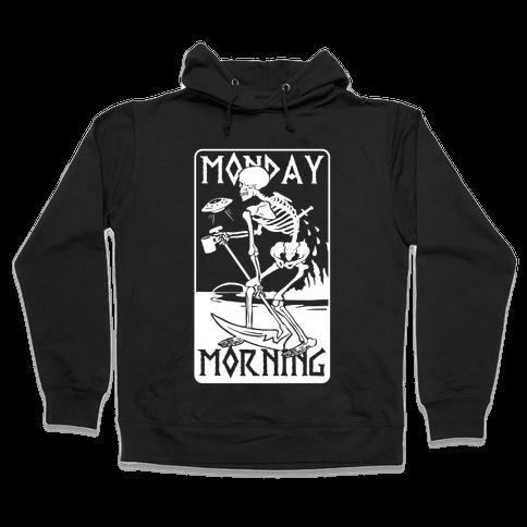 Monday Morning Death Hooded Sweatshirt