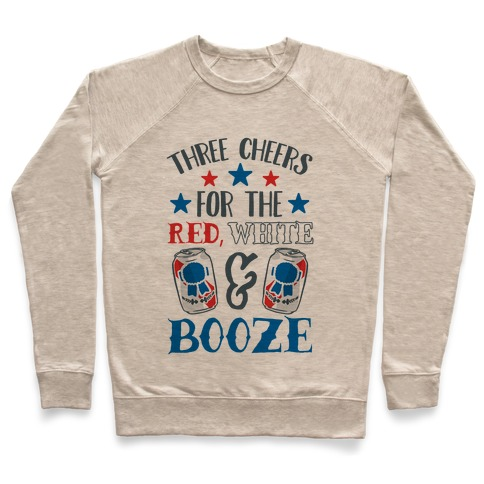 Three Cheers For The Red White & Booze Pullover