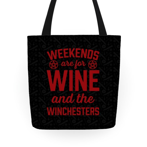 Weekends Are For Wine And The Winchesters Tote