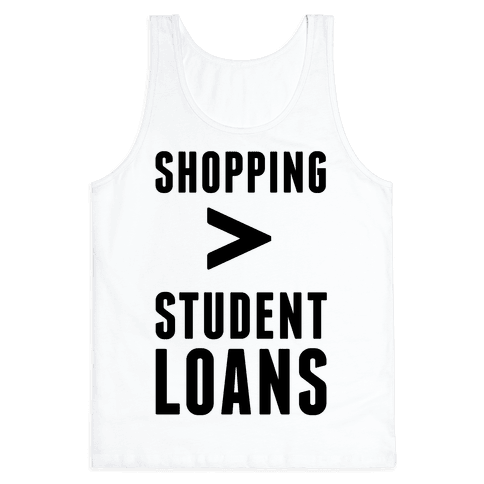 Shopping over Student Loans Tank Top