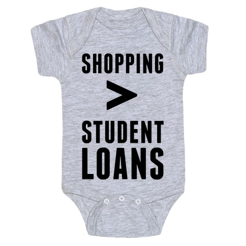 Shopping over Student Loans Baby Onesy