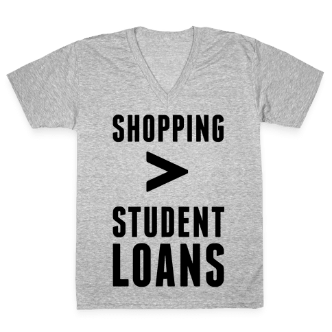 Shopping over Student Loans V-Neck Tee Shirt