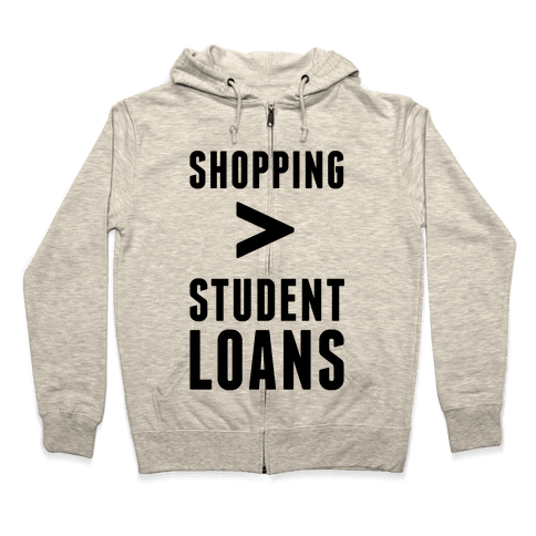 Shopping over Student Loans Zip Hoodie