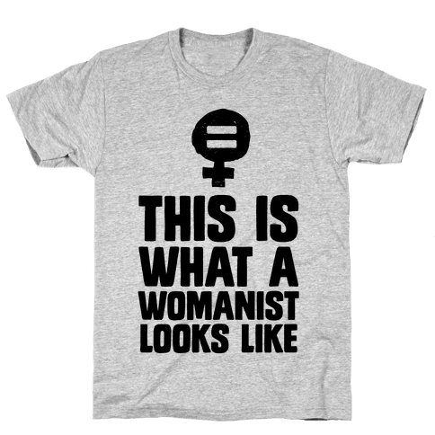 This is What a Womanist Looks Like Mens T-Shirt