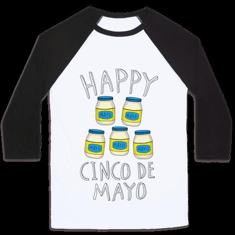 Happy Cinco De Mayo (Mayo Jars) Baseball Tee