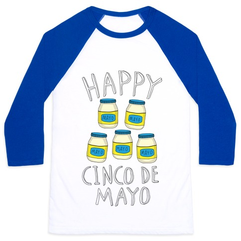 Happy Cinco De Mayo (Mayo Jars) Baseball Tee