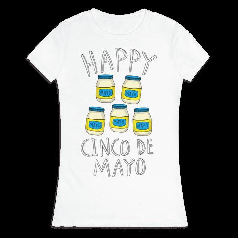 Happy Cinco De Mayo (Mayo Jars) Womens T-Shirt