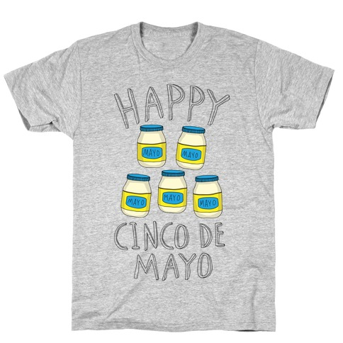 Happy Cinco De Mayo (Mayo Jars) T-Shirt