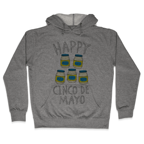 Happy Cinco De Mayo (Mayo Jars) Hooded Sweatshirt