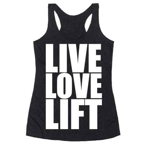 Live Love Lift Racerback Tank Top