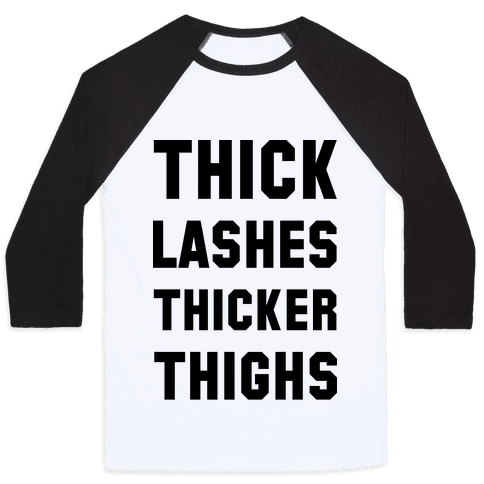 Thick Lashes Thicker Thighs Baseball Tee