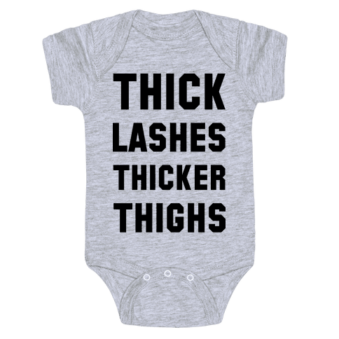 Thick Lashes Thicker Thighs Baby Onesy