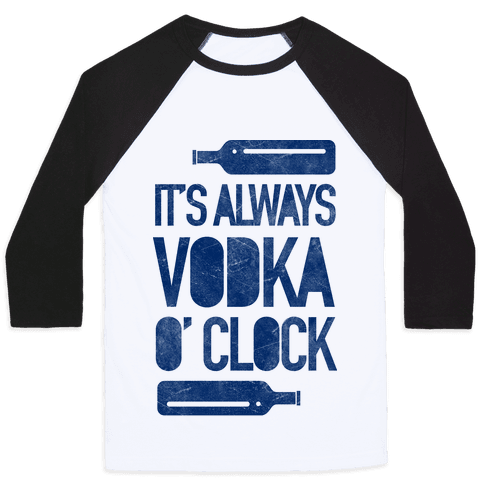 It's Always Vodka O'Clock Baseball Tee