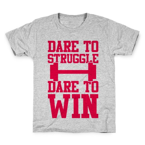 Dare To Struggle, Dare To Win Kids T-Shirt
