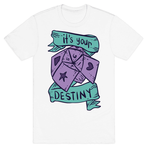 It's Your Destiny Mens T-Shirt