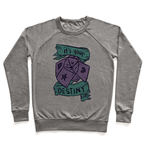 It's Your Destiny Pullover