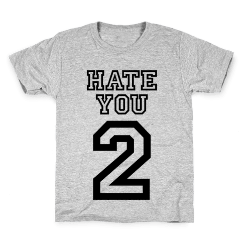 Hate You Too Kids T-Shirt