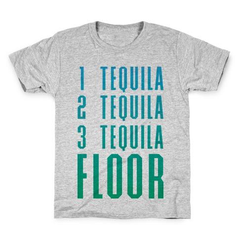 1 Tequila 2 Tequila 3 Tequila FLOOR Kids T-Shirt
