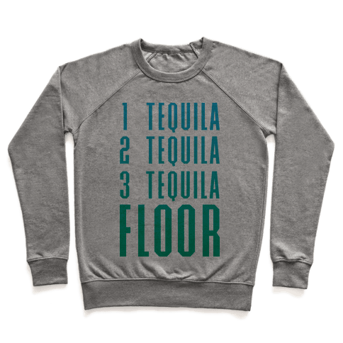 1 Tequila 2 Tequila 3 Tequila FLOOR Pullover