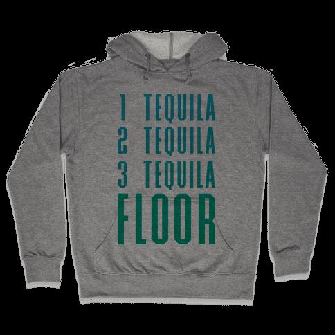 1 Tequila 2 Tequila 3 Tequila FLOOR Hooded Sweatshirt