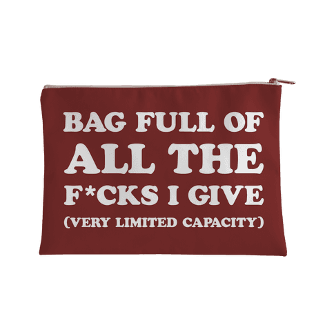 Bag Full Of All The F*cks I Give (Very Limited Capacity) Accessory Bag