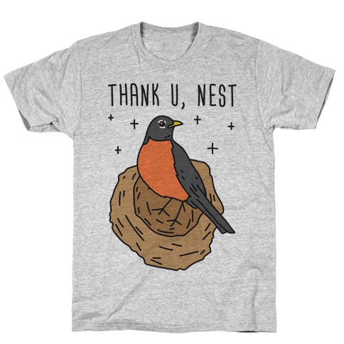 Thank U, Nest - Bird T-Shirt