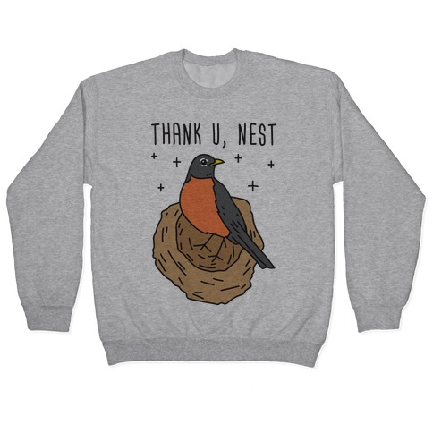 Thank U, Nest - Bird Pullover
