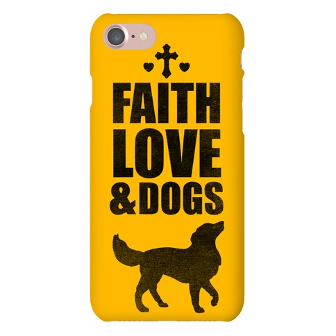 Faith Love & Dogs (Yellow) Phone Case