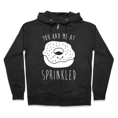 You Had Me At Sprinkled Zip Hoodie