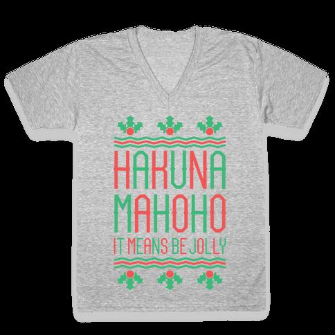 Hakuna Mahoho It Means Be Jolly V-Neck Tee Shirt