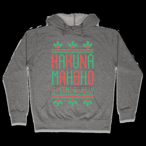 Hakuna Mahoho It Means Be Jolly Hooded Sweatshirt