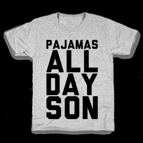 Pajamas All Day Son Kids T-Shirt