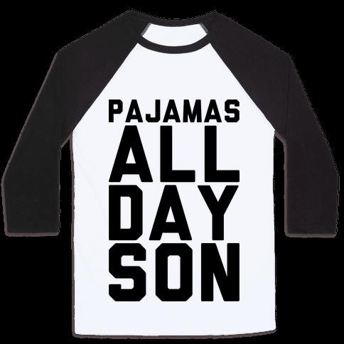 Pajamas All Day Son Baseball Tee
