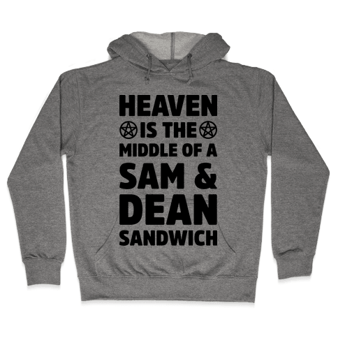 Heaven Is The Middle Of A Sam And Dean Sandwich Hooded Sweatshirt
