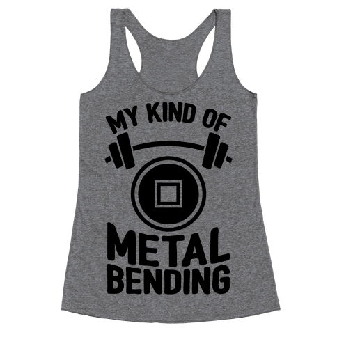 My Kind Of Metalbending Racerback Tank Top