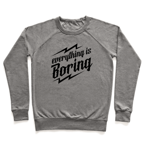 Everything is Boring Pullover