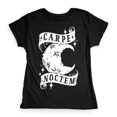 Carpe Noctem Womens T-Shirt