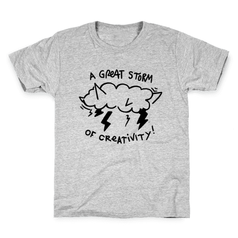 A Great Storm Of Creativity Kids T-Shirt