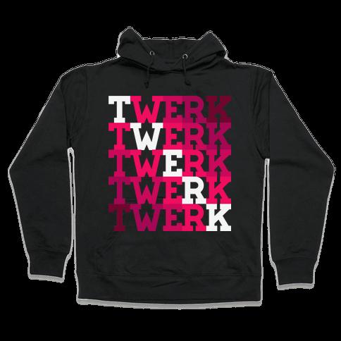 Twerk-a-holic Hooded Sweatshirt