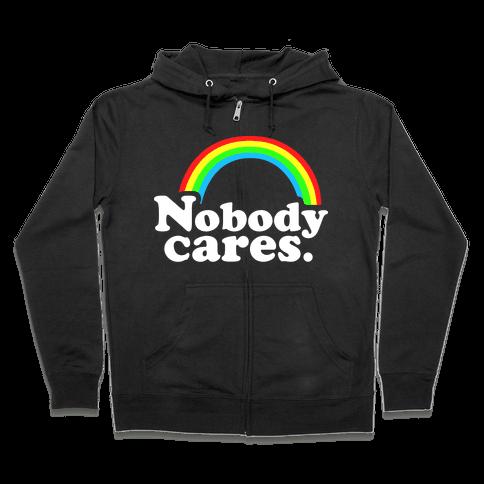 Nobody Cares Zip Hoodie