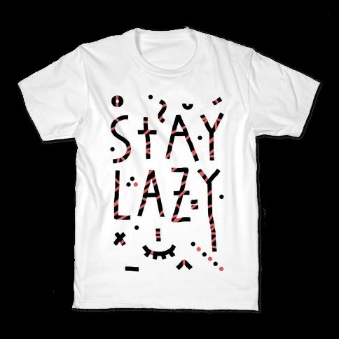 Stay Lazy Kids T-Shirt
