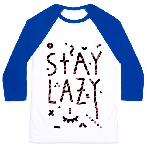 Stay Lazy Baseball Tee