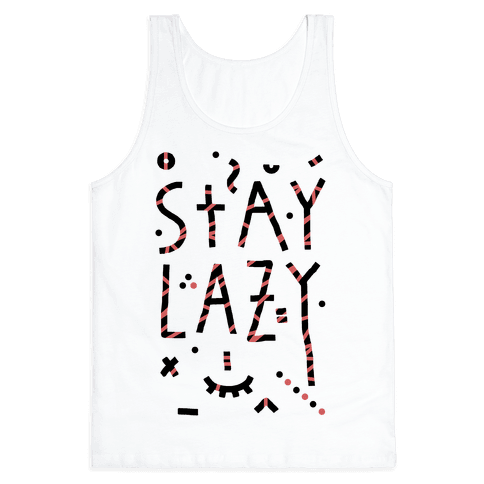 Stay Lazy Tank Top