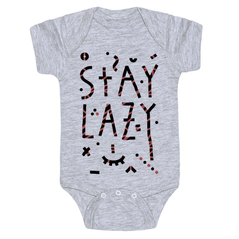 Stay Lazy Baby Onesy