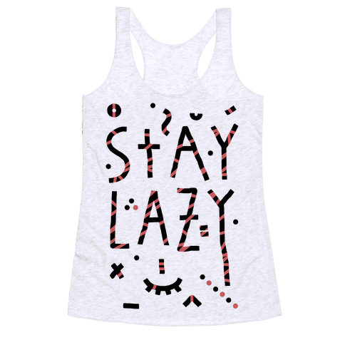 Stay Lazy Racerback Tank Top