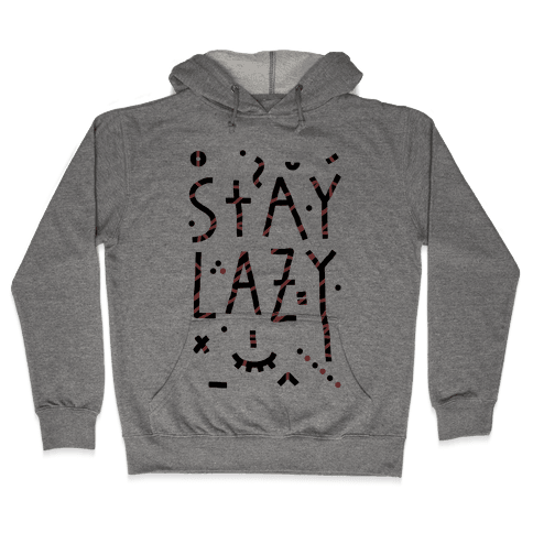 Stay Lazy Hooded Sweatshirt