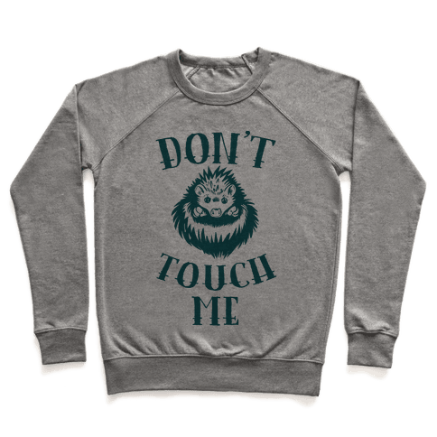Don't Touch Me! (Hedgehog) Pullover