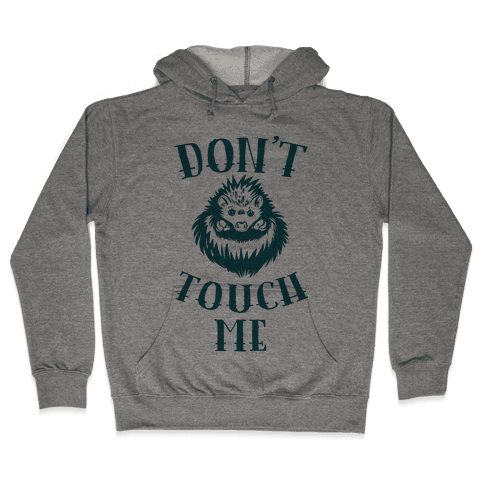 Don't Touch Me! (Hedgehog) Hooded Sweatshirt