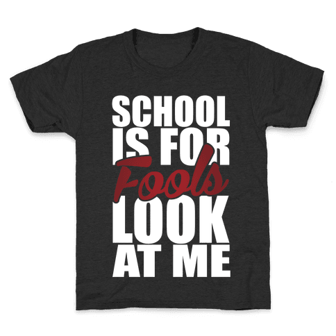 School Is For Fools Kids T-Shirt
